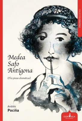 Medea, Safo, Antígona