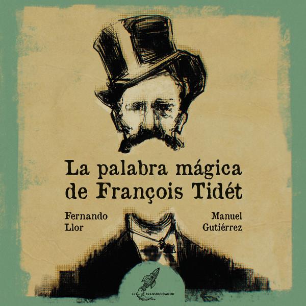 La palabra mágica de François Tidét
