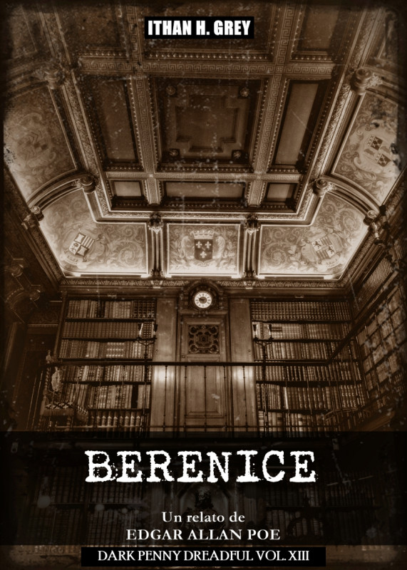 Berenice: Un Cuento de Edgar Allan Poe