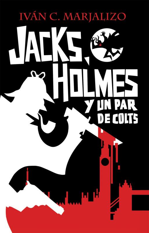 Jacks, Holmes y un par de colts