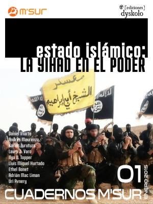 Estado Islámico: La yihad en el poder