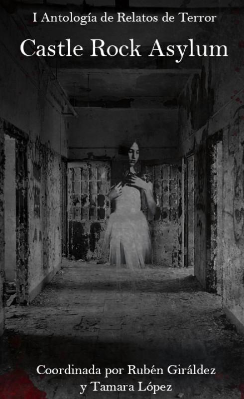 I Antología de Relatos de Terror Castle Rock Asylum