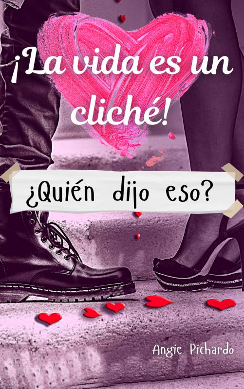 ¡La vida es un cliché!