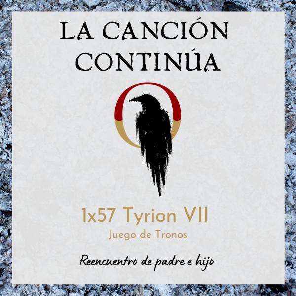 La Canción Continúa 1x57 - Tyrion VII de Juego de Tronos