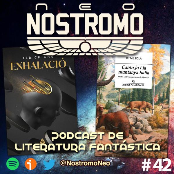 Neo Nostromo #42 - Exhalación y Canto yo y la montaña baila