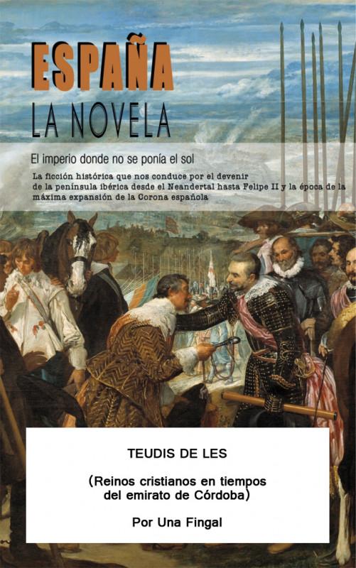 "ESPAÑA, LA NOVELA: ""Teudis de Les"""