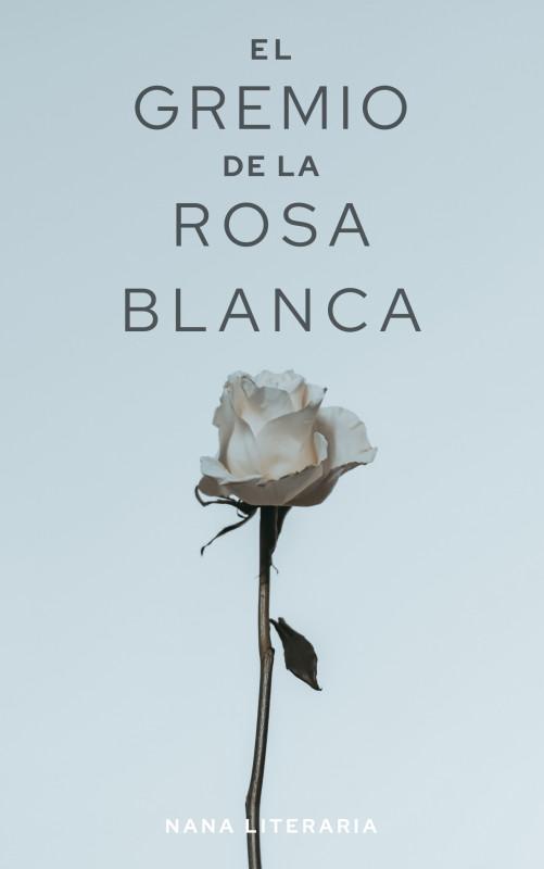 El Gremio de la Rosa Blanca - Primeros capítulos