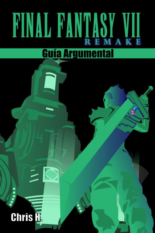 Final Fantasy VII Remake - Guía Argumental