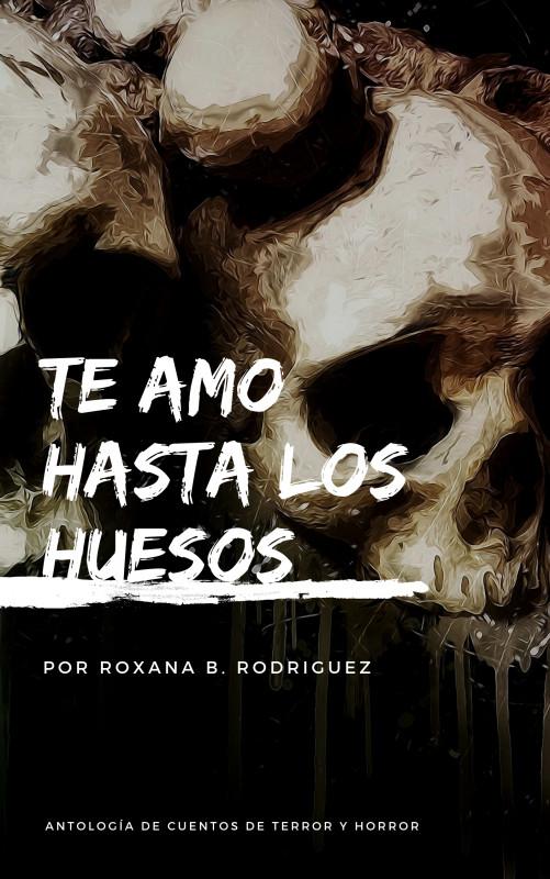 Te amo hasta los huesos