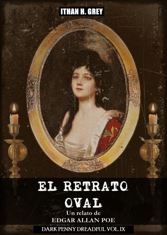 El Retrato Oval: Un Cuento de Edgar Allan Poe