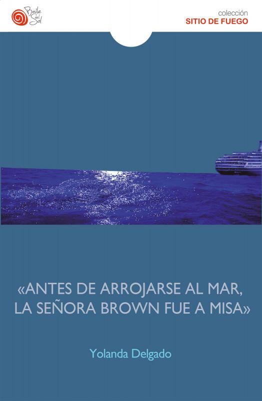 «Antes de arrojarse al mar, la señora Brown fue a misa»