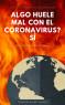 ALGO HUELE MAL CON EL CORONAVIRUS? SÍ