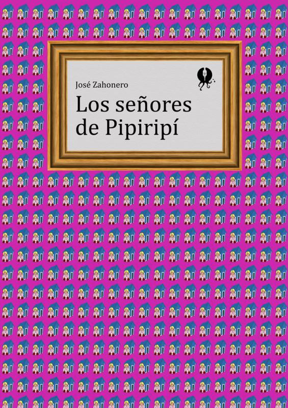 Los señores de Pipiripí