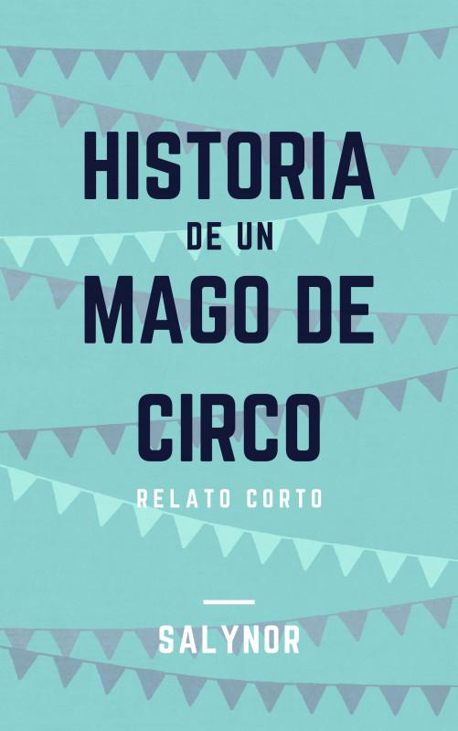 Historia de un Mago de Circo