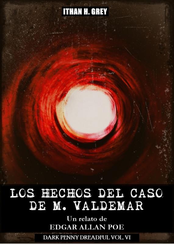 Los Hechos del Caso de M. Valdemar: Un Cuento de Edgar Allan Poe