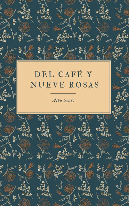 Del café y nueve rosas.