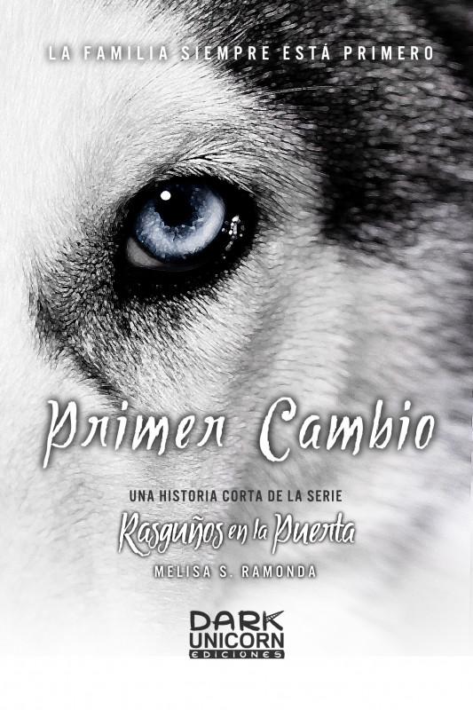 PRIMER CAMBIO -Historia Completa-