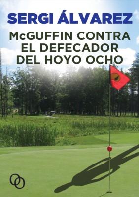 McGuffin contra el defecador del hoyo ocho