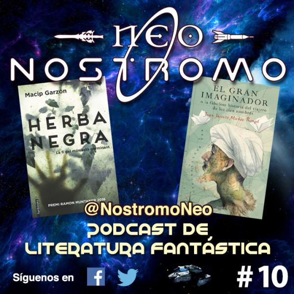 Neo Nostromo #10 - El Gran Imaginador y Herba Negra