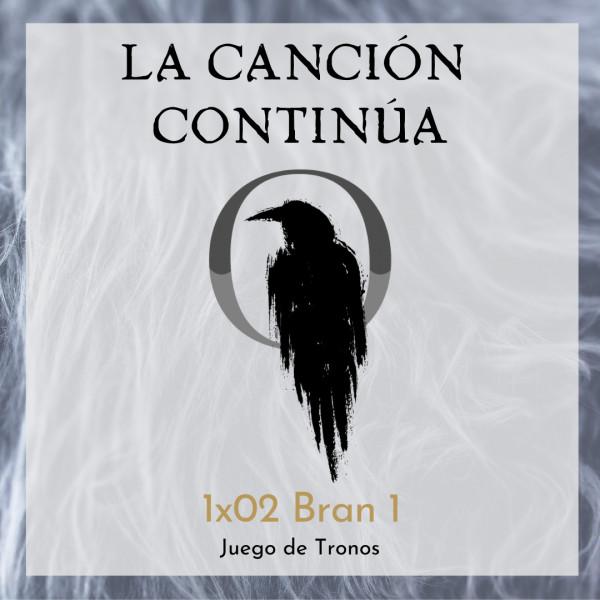 La Canción Continúa 1x02 - Bran I de Juego de Tronos