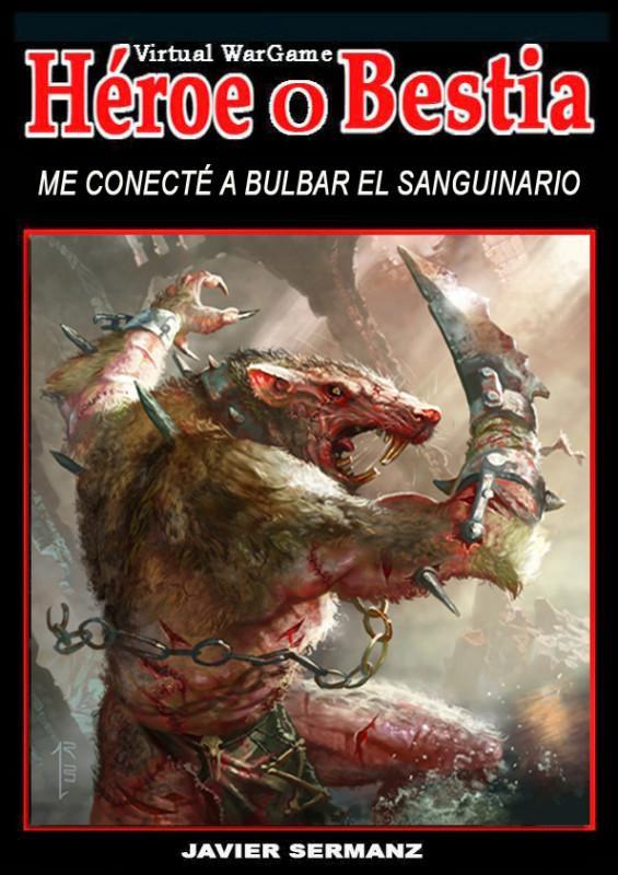 Me conecté a Bulbar el Sanguinario