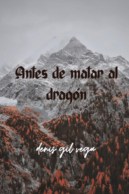 Antes de matar al dragón