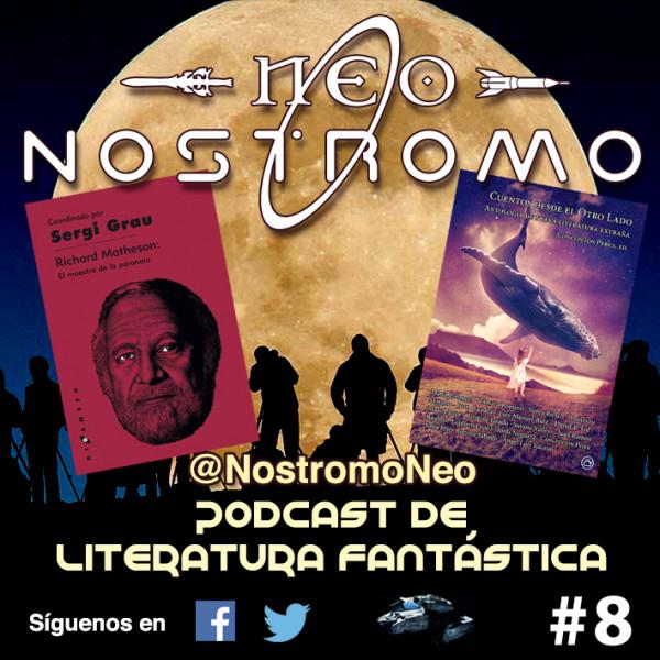 Neo Nostromo #8 - Richard Matheson: El Maestro de la Paranoia y Cuentos desde el Otro Lado
