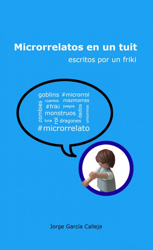 Microrrelatos en un tuit (escritos por un friki)