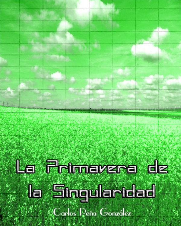 La Primavera de la Singularidad