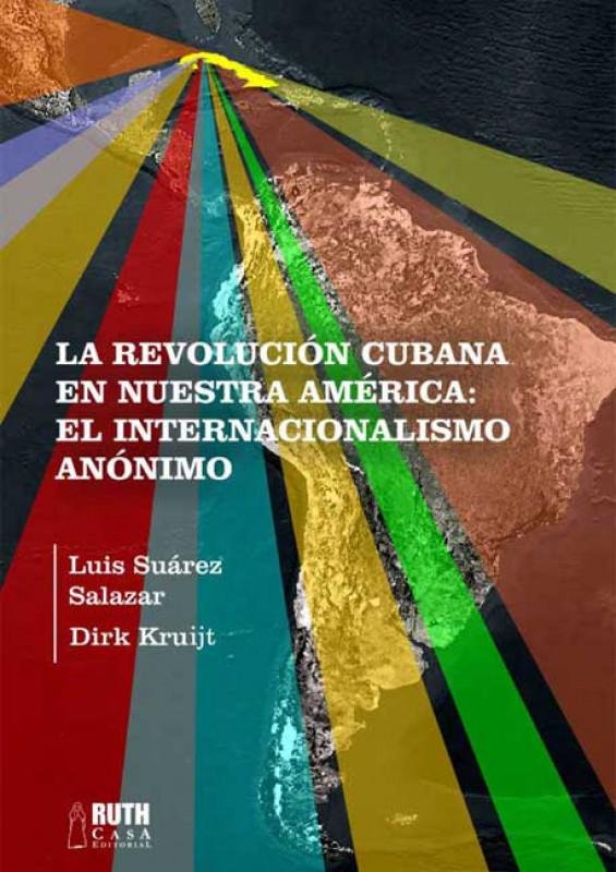 La Revolución cubana en nuestra América: El Internacionalismo anónimo