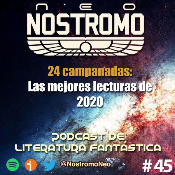 Neo Nostromo #45 - Especial fin de año 2020 - 24 campanadas