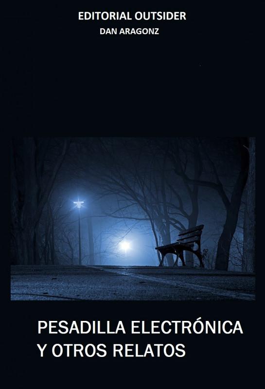 PESADILLA ELECTRÓNICA Y OTROS RELATOS