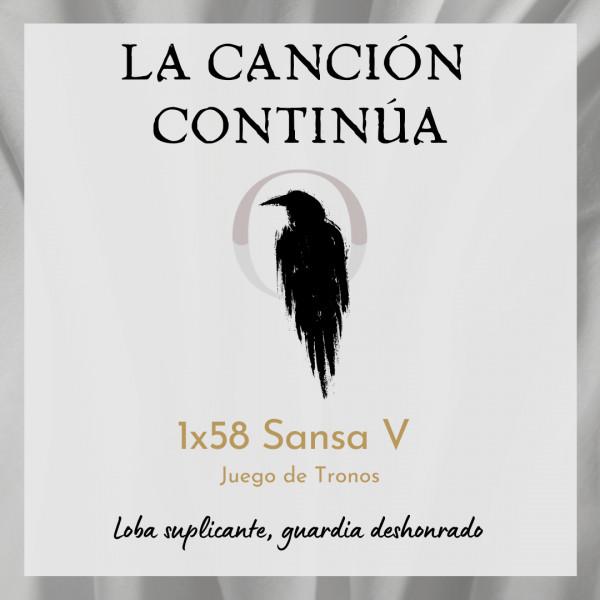 La Canción Continúa 1x58 - Sansa V de Juego de Tronos