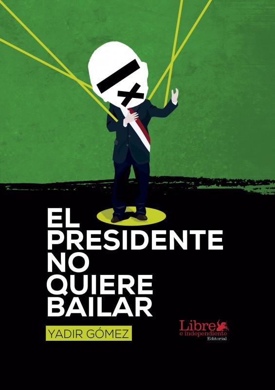 El presidente no quiere bailar