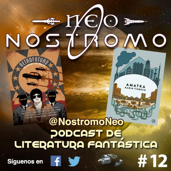 Neo Nostromo #12 - Retrofuturo y Amatka
