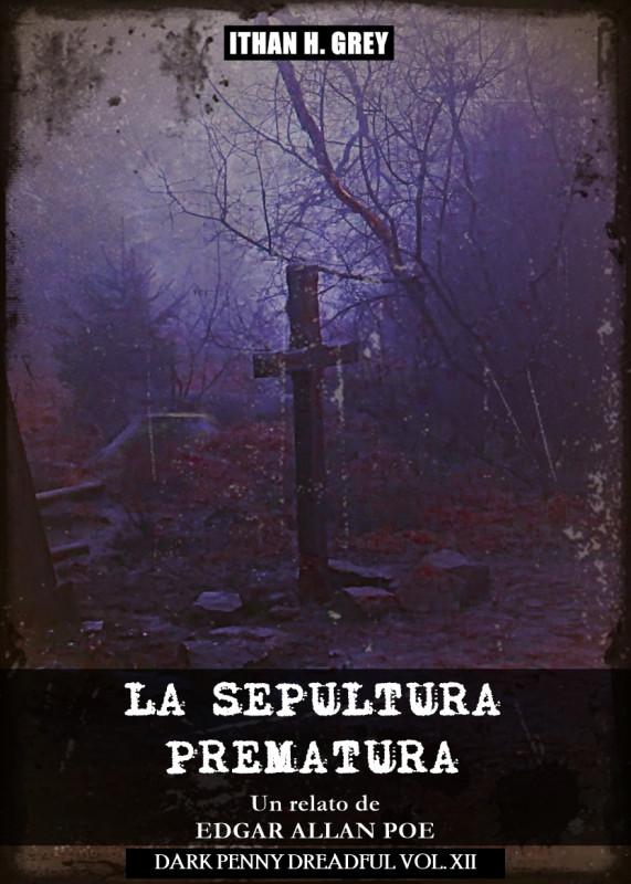 La Sepultura Prematura: Un Cuento de Edgar Allan Poe