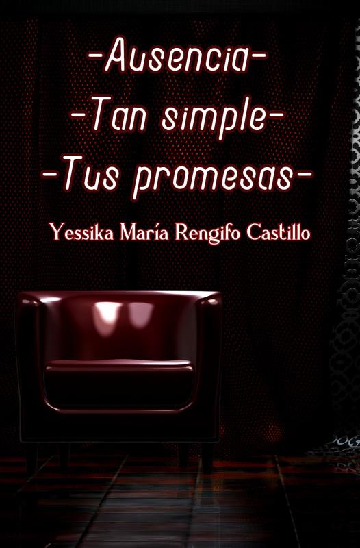 Ausencia, Tan Simple y Tus Promesas