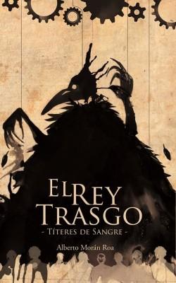 El Rey Trasgo. Títeres de Sangre.