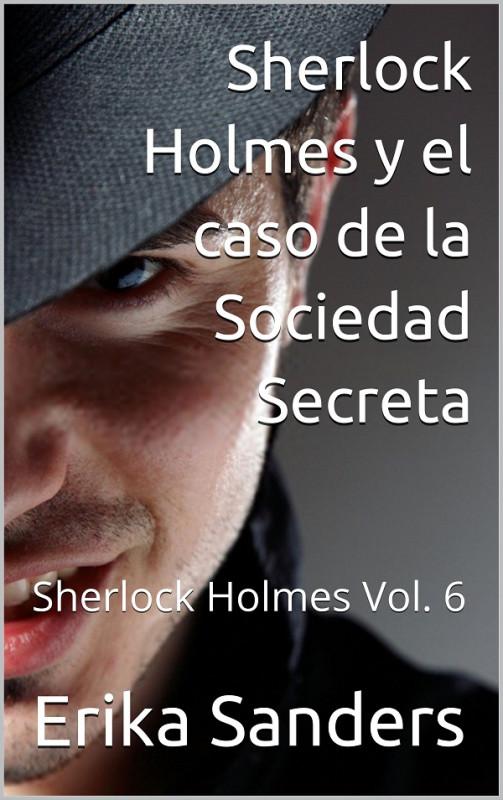Sherlock Holmes y el caso de la Sociedad Secreta