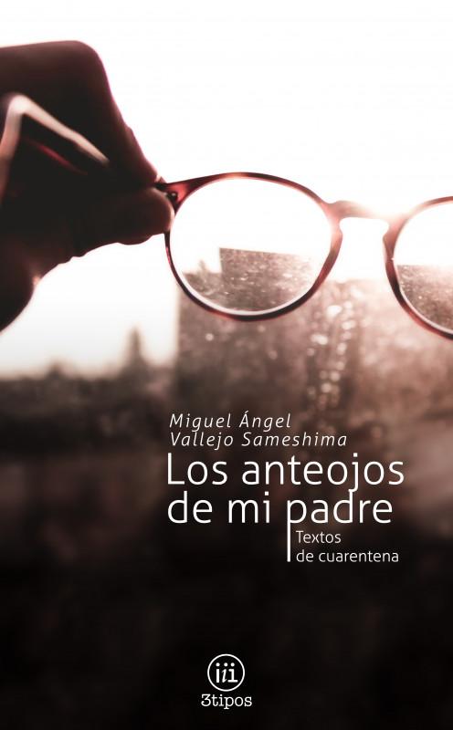 Los Anteojos de mi Padre. Textos de Cuarentena