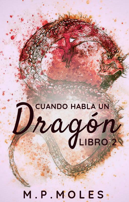 Cuando habla un dragón. Libro 2.