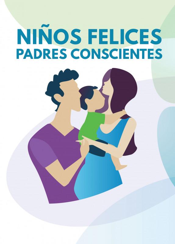 Niños felices, padres conscientes.