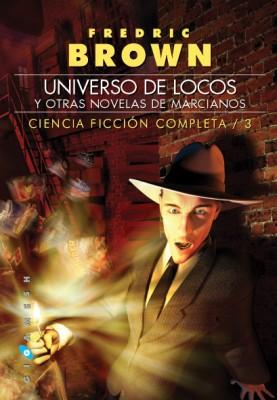Universo de locos, y otras novelas de marcianos