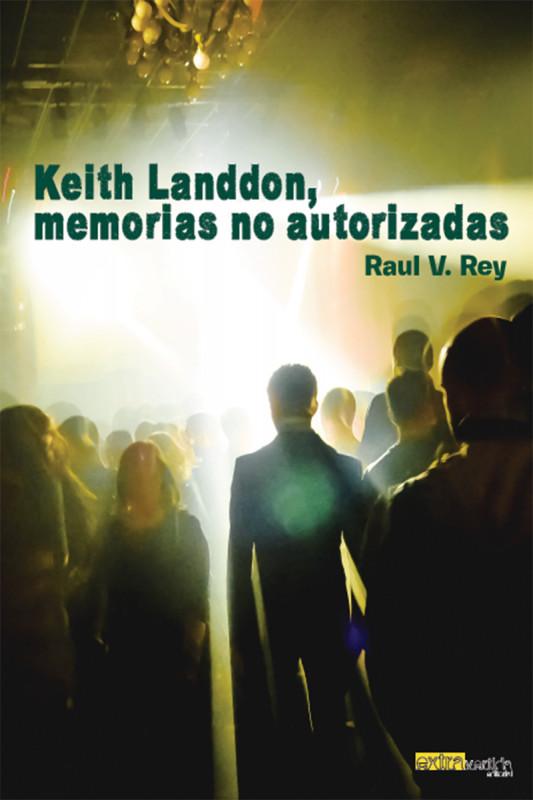 Keith Landdon, memorias no autorizadas