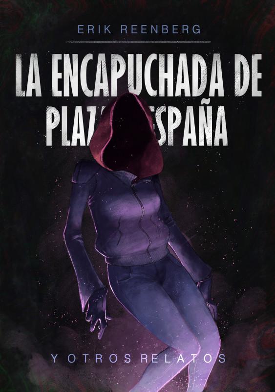 La encapuchada de Plaza España y otros relatos