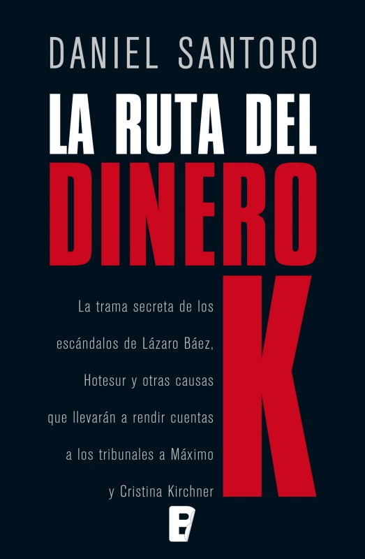 La ruta del dinero K (Edición argentina)