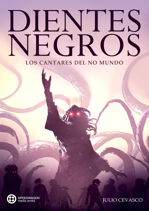 Los cantares del no mundo: Dientes Negros
