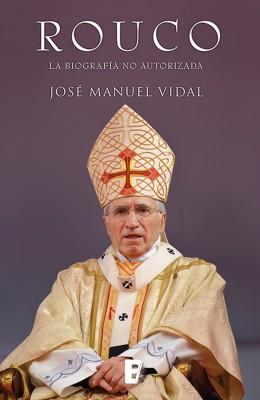 Rouco Varela. La biografía no autorizada