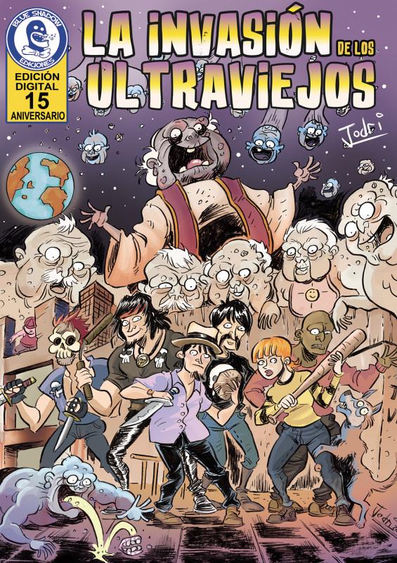 La invasión de los Ultraviejos (2006) Edición digital 15 aniversario
