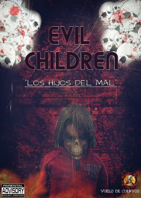 """EVIL CHILDREN """"LOS HIJOS DEL MAL"""""""